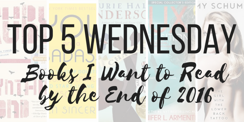 Top 5 Wednesday: Books I Want to Read by the end of 2016
