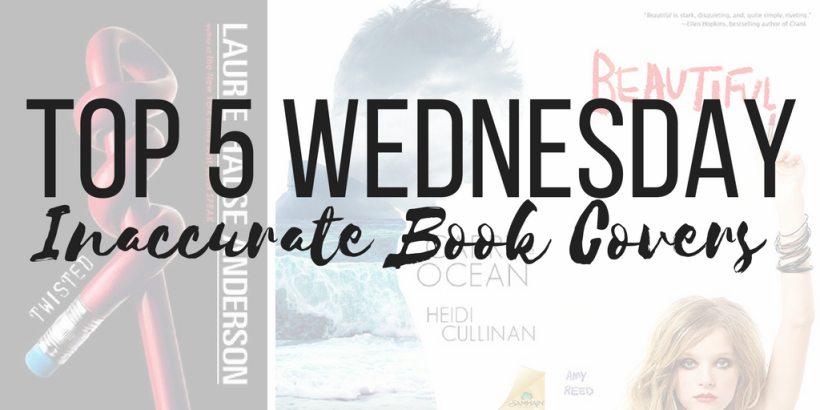 Inaccurate Book Covers Top 5 Wednesday