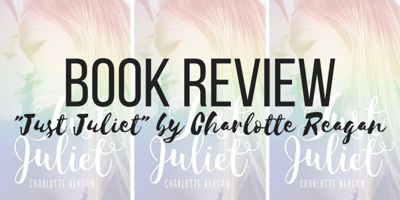 Just Juliet by Charlotte Reagan