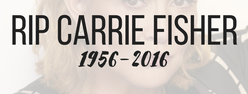 RIP Carrie Fisher 1956-2016